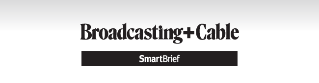Broadcasting+Cable Smartbrief