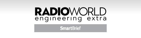 RadioWorld Engineering Extra SmartBrief