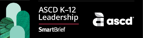 ASCD K-12 Leadership SmartBrief