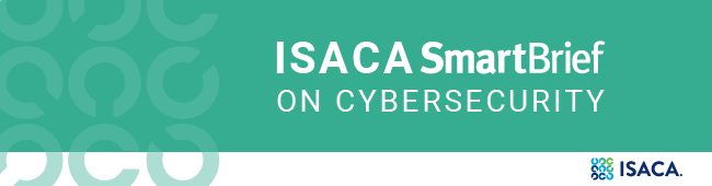 ISACA SmartBrief on Cybersecurity