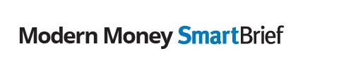 Modern Money SmartBrief