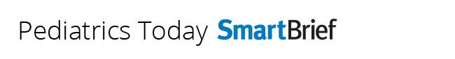 Pediatrics Today SmartBrief