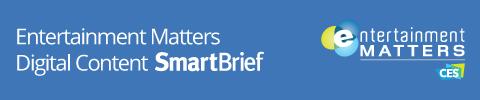 Entertainment Matters Digital Content SmartBrief