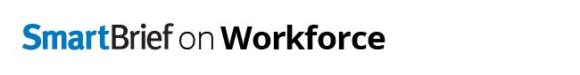 SmartBrief on Workforce