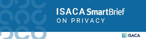 ISACA SmartBrief on Privacy