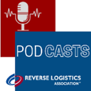 Check out our Reverse Logistics Podcasts!