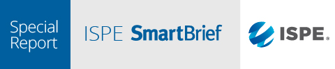 ISPE SmartBrief Special Report