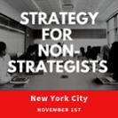 Workshop | Strategy for Non-Strategists, Nov. 1, New York
