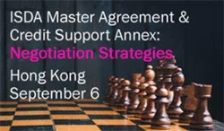 Learn to Negotiate the New ISDA 2016 CSA for Variation Margin -- Sept. 6 in Hong Kong