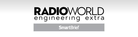 RadioWorld Engineering Extra SmartBrief