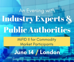 An Evening with Industry Experts and Public Authorities: What does MiFID II Mean for Commodity Market Participants? -- June 14 in London