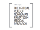 FBR paper: The Critical Role of Nonhuman Primates in Medical Research