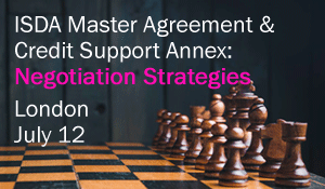 Learn to Negotiate the New ISDA 2016 CSA for Variation Margin – July 12 in London