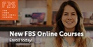 Broaden your career opportunities and enroll in FBS' online courses