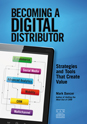 "Best-selling ""Becoming a Digital Distributor"" is a game-changer"