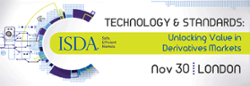 ISDA Technology Conference: Developments for Derivatives Markets on Nov. 30 in London