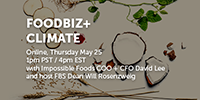 une in to FOODBIZ+ Climate with David Lee of Impossible Foods on May 25!