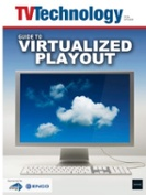 'Guide to Virtualized Playout' Ebook Now Available