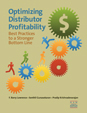 """""""Optimizing Distributor Profitability"""": 47 best practices, 50 action steps, 84 distributor examples"""