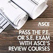 ASCE's review courses will help you pass your P.E. exam