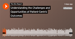 Listen to FasterCures discuss patient-centered outcomes on the Bio Report podcast