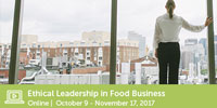 What does it take to lead in food? Find out online in Ethical Leadership!