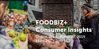 Register today for FBS' free webinar: FOODBIZ+ Consumer Insights