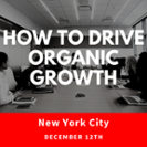 Workshop   How to Drive Organic Growth, Dec. 12, New York