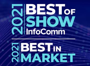 Enter Best of Show@InfoComm 2021 and Best of Market 2021